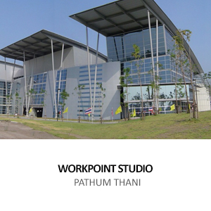 WORKPOINT ENTERTAINMENT &#8211; STUDIOS AND HEAD OFFICE <BR> PATHUM TANI