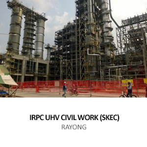 CIVIL &#038; BUILDING WORK FOR  IRPC UHV PROJECT (SKEC) <br> RAYONG