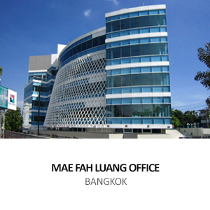 MAE FAH LUANG FOUNDATION HEAD OFFICE <br> LUMPHINI, BANGKOK, THAILAND