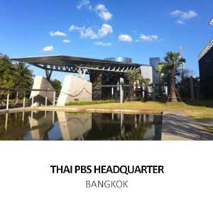 THAI PUBLIC BROADCASTING SERVICE  HEAD OFFICE <br>VIBHAVADI RANGSIT ROAD, BANGKOK