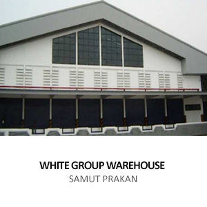 WHITE GROUP &#8211; WAREHOUSE <BR>SAMUT PRAKAN