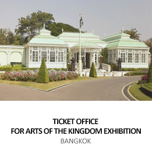 ARTS OF THE KINGDOM EXHIBITION &#8211; TICKET OFFICE <BR> ANANTA SAMAKHOM THRONE HALL, BANGKOK