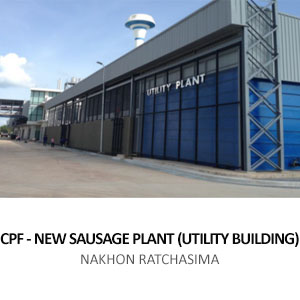 CPF NEW SAUSAGE PLANT (UTILITY BUILDING) <br> CHOKCHAI, NAKHON RATCHASIMA
