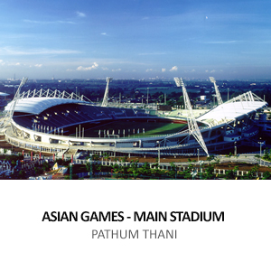 MINISTRY OF FINANCE &#8211; ASIAN GAMES MAIN STADIUM <BR>THAMMASAT UNIVERSITY, PATHUM THANI