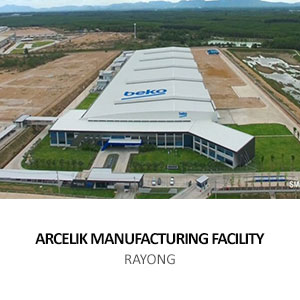 ARCELIK MANUFACTURING FACILITY <BR>RAYONG