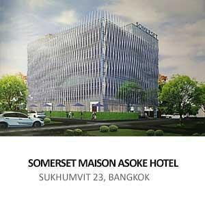 SOMERSET MAISON ASOKE HOTEL <br>SUKHUMVIT 23, BANGKOK