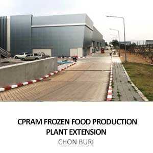 CPRAM FROZEN FOOD PRODUCTION PLANT EXTENSION <BR>CHON BURI