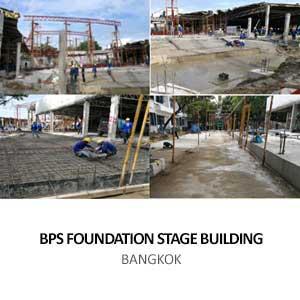 BPS FOUNDATION STAGE BUILDING<BR>BANGKOK