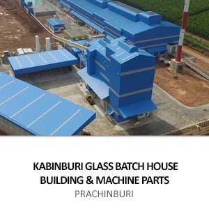KABINBURI GLASS BATCH HOUSE BUILDING & MACHINE PARTS<br>PRACHINBURI