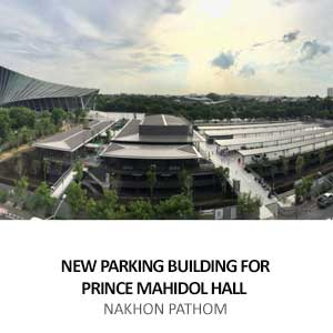 NEW PARKING BUILDING FOR PRINCE MAHIDOL HALL, <br>NAKHON PATHOM