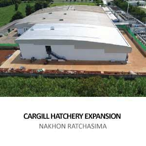 CARGILL HATCHERY EXPANSION<BR>NAKHON RATCHASIMA