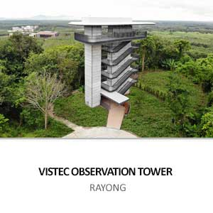 VISTEC OBSERVATION TOWER <br>RAYONG