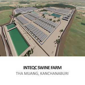 EXPANSION OF SWINE FARM FOR INTEQC GROUP  <br>THA MUANG, KANCHANABURI