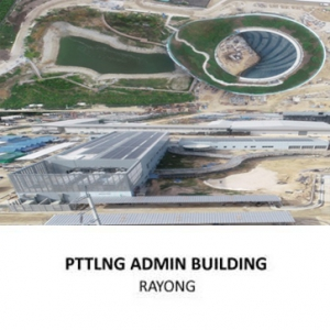 ADMINISTRATION BUILDING AND SUPPORTIVE BUILDING <br>FOR PTTLNG RECEIVING TERMINAL PROJECT