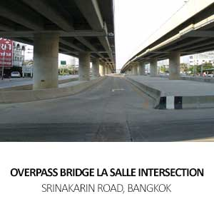 OVERPASS BRIDGE LA SALLE INTERSECTION<BR> SRINAKARIN ROAD, BANGKOK